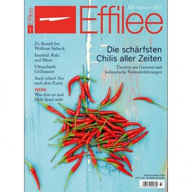 Effilee, das Magazin für Essen und Leben - Heft 33 Sommer 2015
